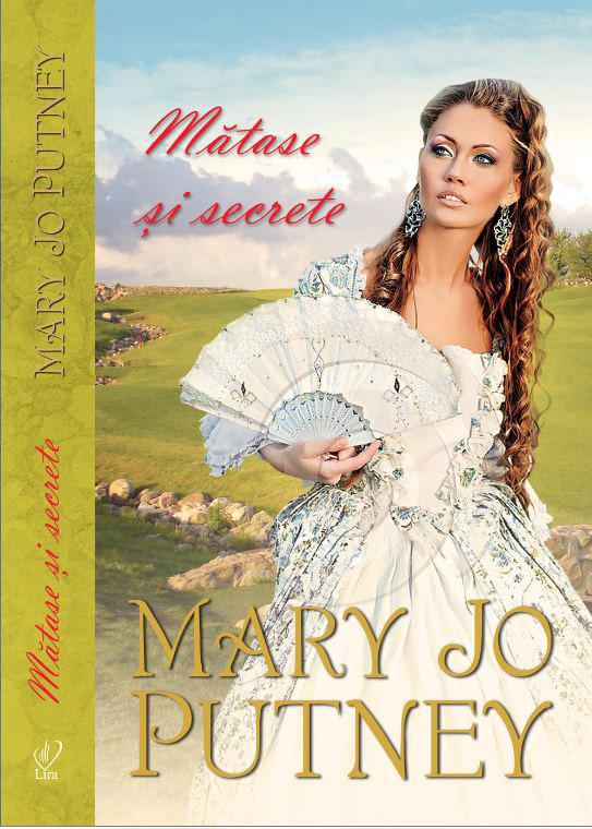 Romannul MATASE SI SECRETE de Mary Jo Putney ~~ 10 Ianuarie 2014 ~~ Pret: 10 lei