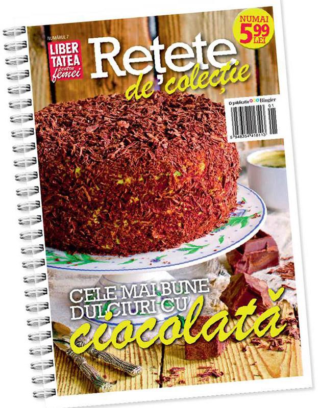 Retete de colectie de la Libertatea pentru femei ~~ Cele mai bune dulciuri cu ciocolata ~~ nr.7/2014 ~~ Pret: 6 lei