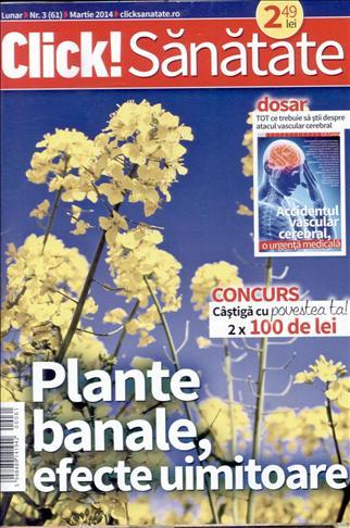 Click Sanatate ~~ Plante banale, efecte uimitoare ~~ Martie 2014