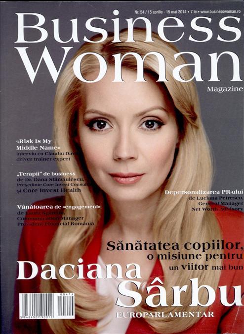 Business Woman Magazine ~~ Coperta: Daciana Sarbu ~~ Mai 2014