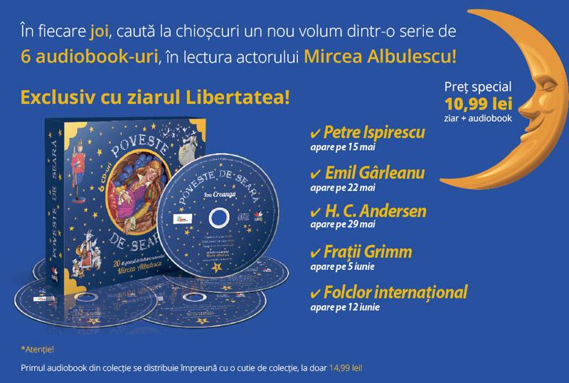 Poveste de seara ~~ Colectie de 6 CD-uri cu povesti in lectura lui Mircea Albulescu ~~ Pret: 70 lei ~~ Perioada: 8 Mai - 12 Iunie 2014