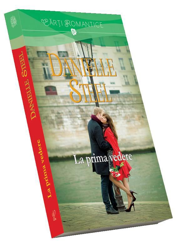 Romanul LA PRIMA VEDERE, de Danielle Steel ~~ Volumul 159 din Colectia Carti Romantice ~~ 27 Iunie 2014 ~~ Pret: 10 lei