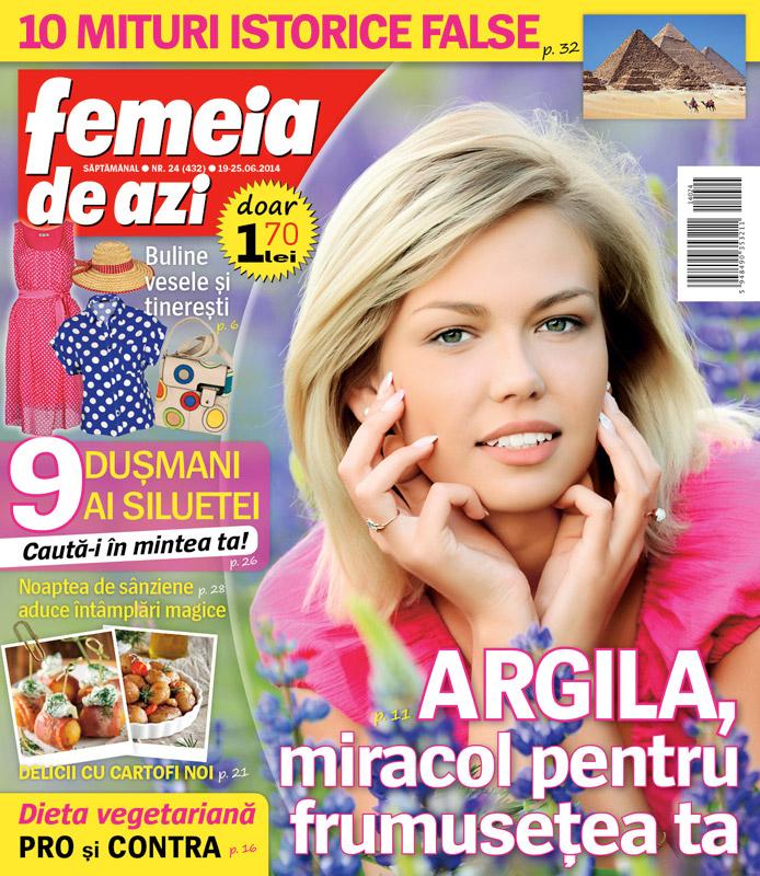 Femeia de azi ~~ Argila, miracol pentru sanatatea ta ~~ 19 Iunie 2014 ~~ Pret: 1,70 lei