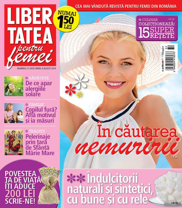 Libertatea pentru femei  ~~ In cautarea nemuririi ~~ 8 August 2014 ~~ Pret: 1,50 lei