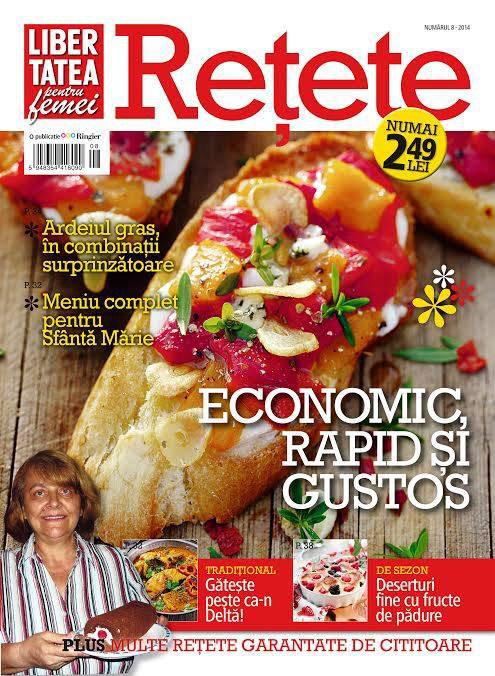 Libertatea pentru femei RETETE ~~ Economic, rapid si gustos ~~ August 2014 ~~ Pret: 2,50 lei