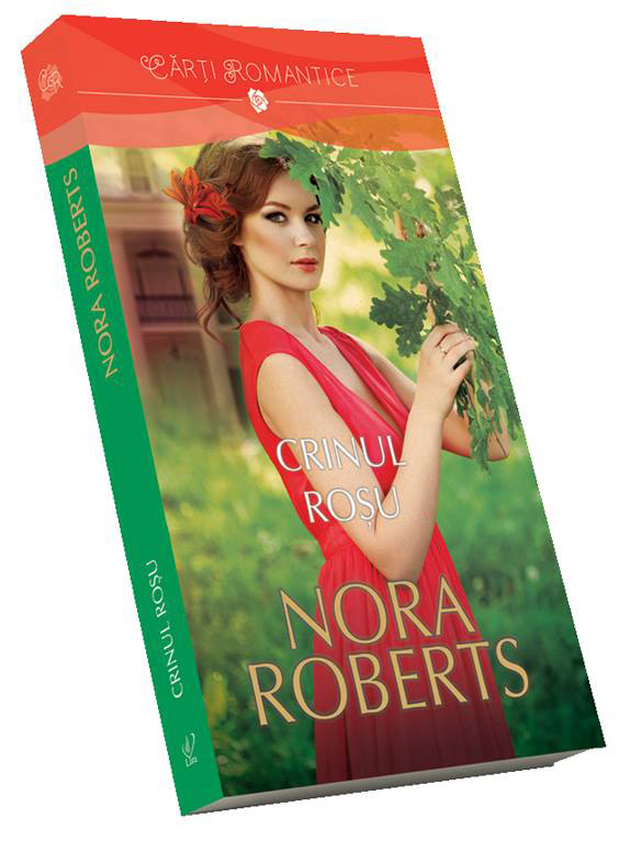 Romanul CRINUL ROSU, de Nora Roberts ~~ Volumul 165 din colectia Carti Romantice ~~ 9 August 2014 ~~ Pret: 10 lei