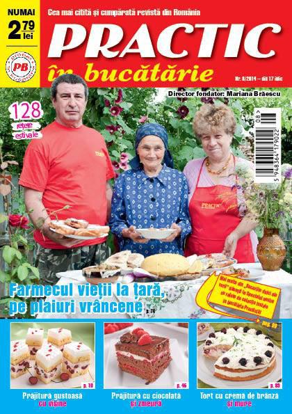 Practic in bucatarie ~~ Farmecul vietii la tara, pe plaiuri vrancene ~~ Nr. 8 din August 2014 ~~ Pret: 2,80 lei