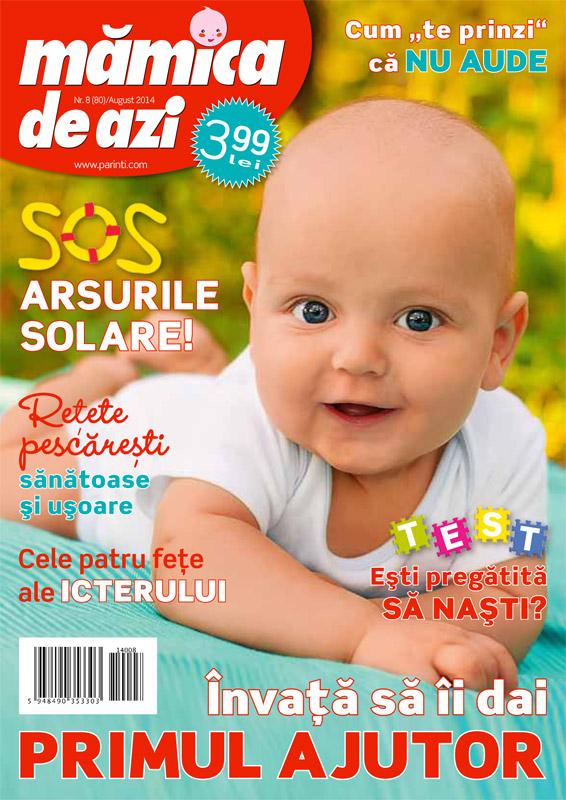 Revista MAMICA DE AZI ~~ Invata sa ii dai primul ajutor ~~ August 2014 ~~ Pret: 4 lei