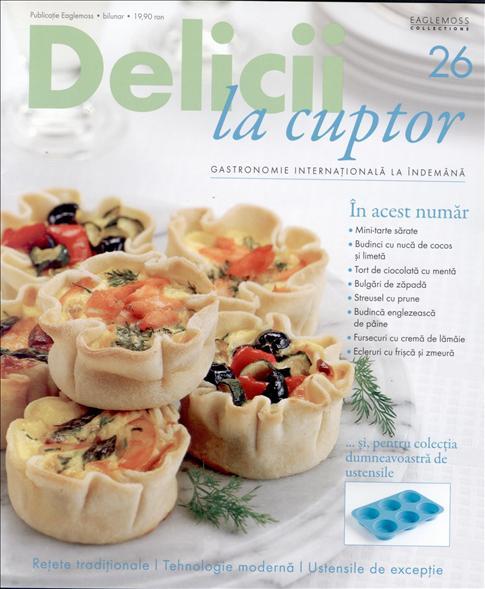 Delicii la cuptor ~~ Cadou: tava din silicon pentru mini-tarte ~~ Nr. 26 din 9 Septembrie 2014 ~~ Pret: 20 lei