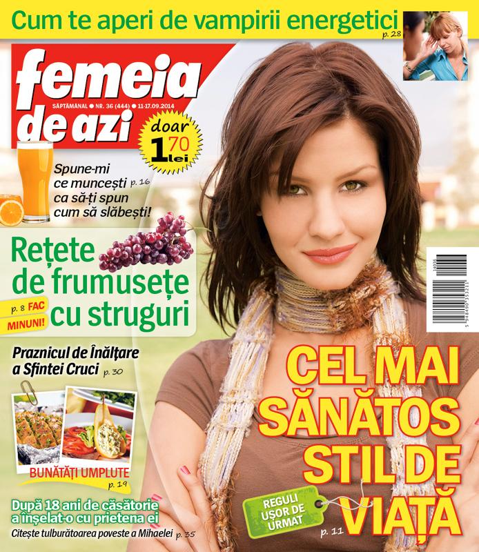 Femeia de azi ~~ Cel mai sanatos stil de viata ~~ Nr. 36 din 11 Septembrie 2014 ~~ Pret: 1,70 lei