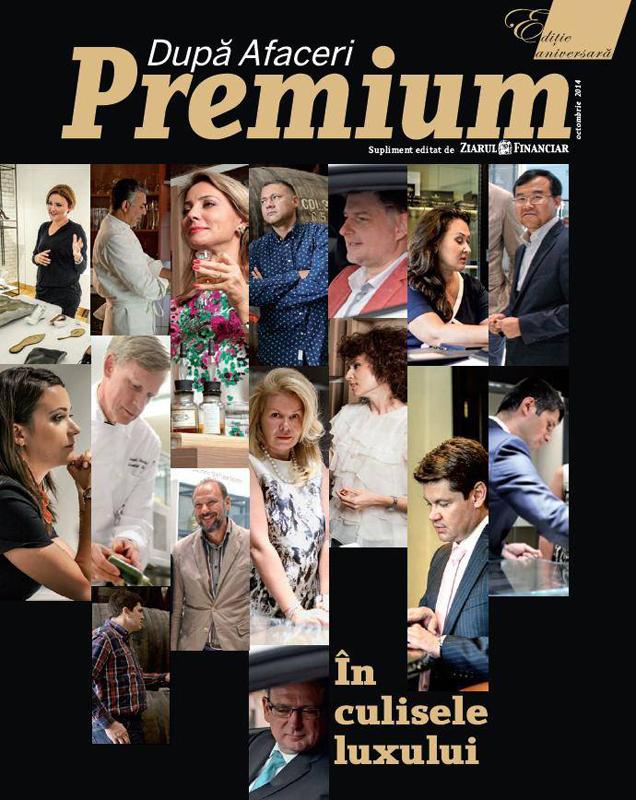 Dupa Afaceri Premium ~~ In culisele luxului ~~ Editie aniversara ~~ Octombrie 2014