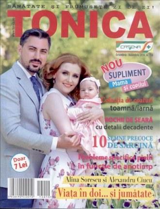 Revista TONICA ~~ Coperta: Alina Sorescu si Alexandru Ciucu ~~ Octombrie-Noiembrie 2014 ~~ Pret: 7 lei