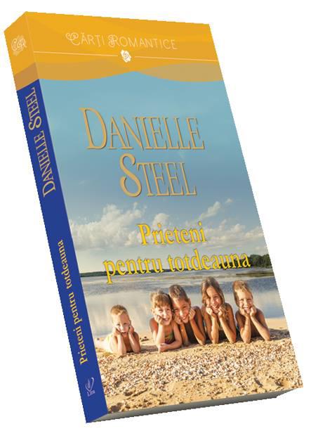 Romanul PRIETENI PENTRU TOTDEAUNA, de Danielle Steel ~~ Volumul 179 din colectia Carti Romantice ~~ 14 Noiembrie 2014 ~~ Pret: 10 lei