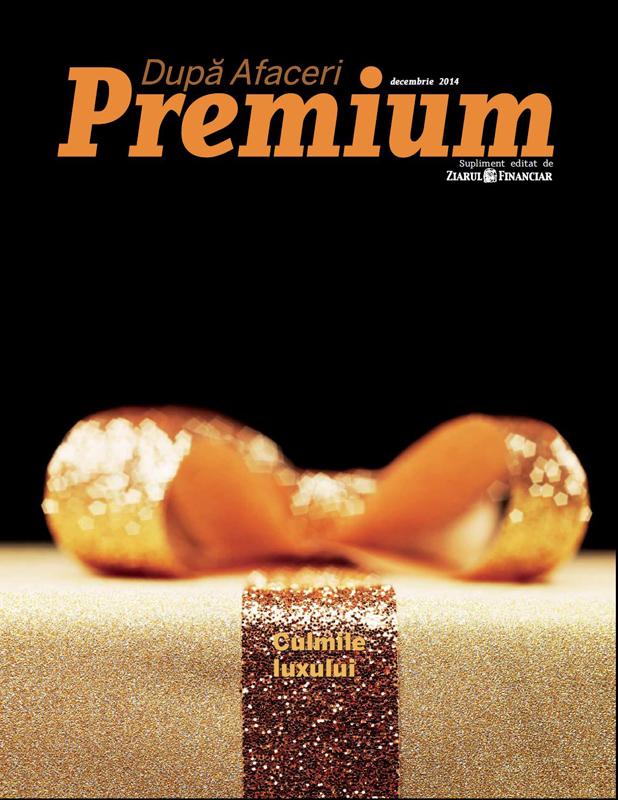 Dupa Afaceri Premium ~~ Culmile luxului ~~ Decembrie 2014