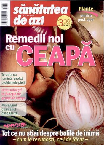 Sanatatea de azi ~~ Remedii noi cu ceapa ~~ Decembrie 2014 ~~ Pret: 4 lei