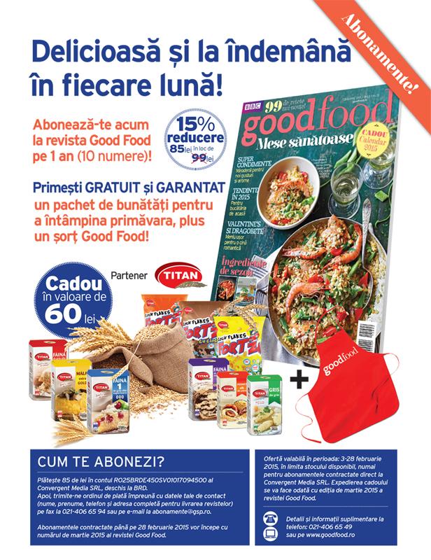 Oferta de abonament la revista Good Food Romania: 15% reducere plus pachet cu produse de la Titan ~~ Februarie 2015 ~~ Pret: 85 lei