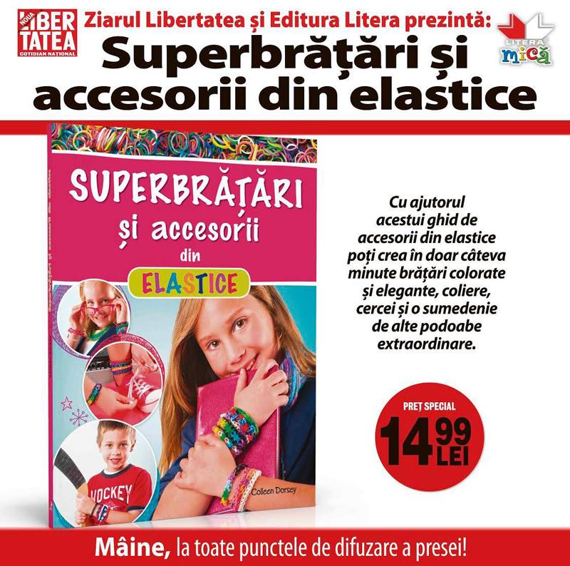 Superbratari si accesorii din elastice ~~ 11 Februarie 2015 ~~ Pret: 15 lei