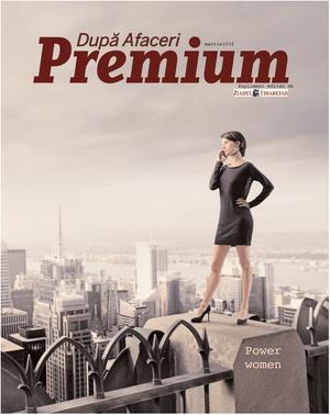 Dupa Afaceri Premium ~~ Power Women ~~ Martie 2015