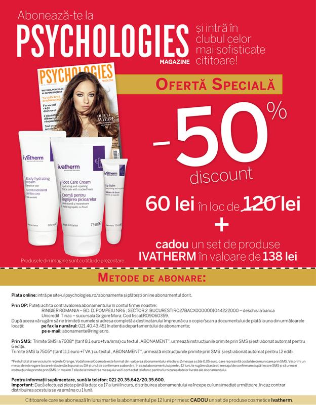 Oferta de abonament la revista Psychologies: 50% reducere plus 3 produse Ivatherm ~~ Martie 2015 ~~ Pret: 60 lei