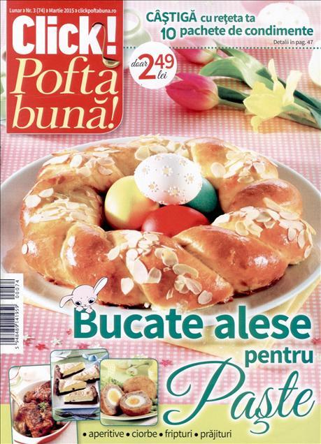 Click Pofta Buna! ~~ Bucate alese pentru Paste! ~~ Martie 2015 ~~ Pret: 2,50 lei