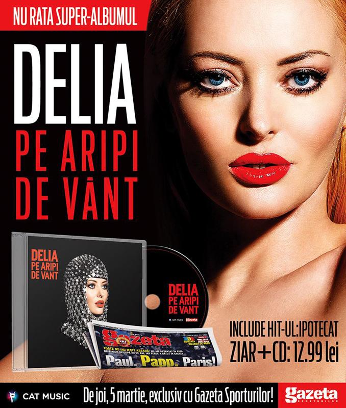 CD Delia PE ARIPI DE VANT ~~ din 5 Martie 2015 ~~ Pret: 13 lei
