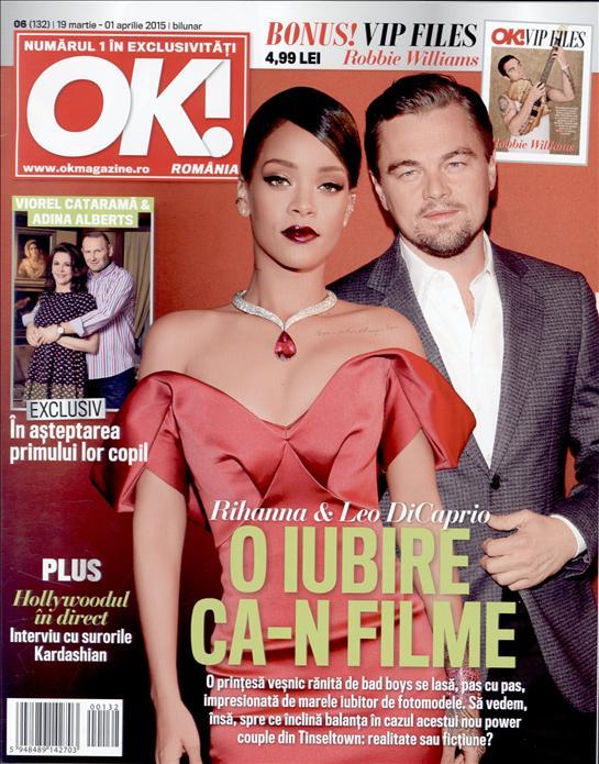 OK! Magazine Romania ~~ Coperta: Rihanna si Leonardo DiCaprio ~~ 19 Martie 2015 ~~ Pret: 5 lei