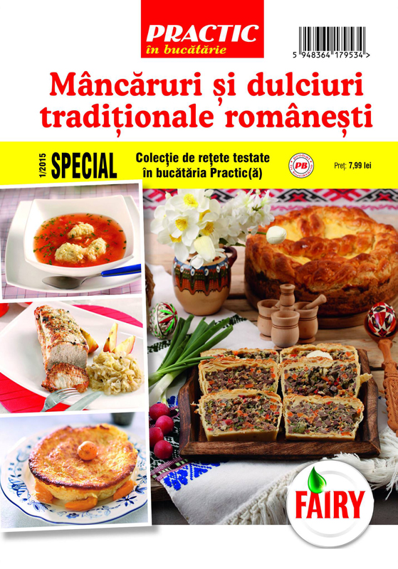 Supliment Practic in bucatarie ~~ Mancaruri si dulciuri traditionale romanesti ~~ Nr.1/2015 ~~ Pret: 8 lei