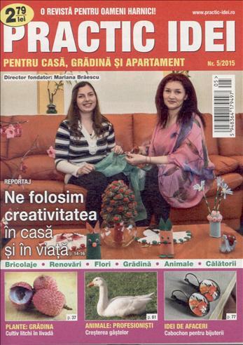 Practic idei pentru casa, gradina si apartament ~~ Mai 2015 ~~ Pret: 2,80 lei