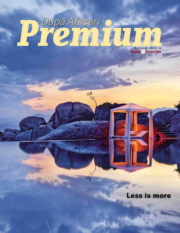 Dupa Afaceri Premium ~~ Less is More ~~ Iunie 2015