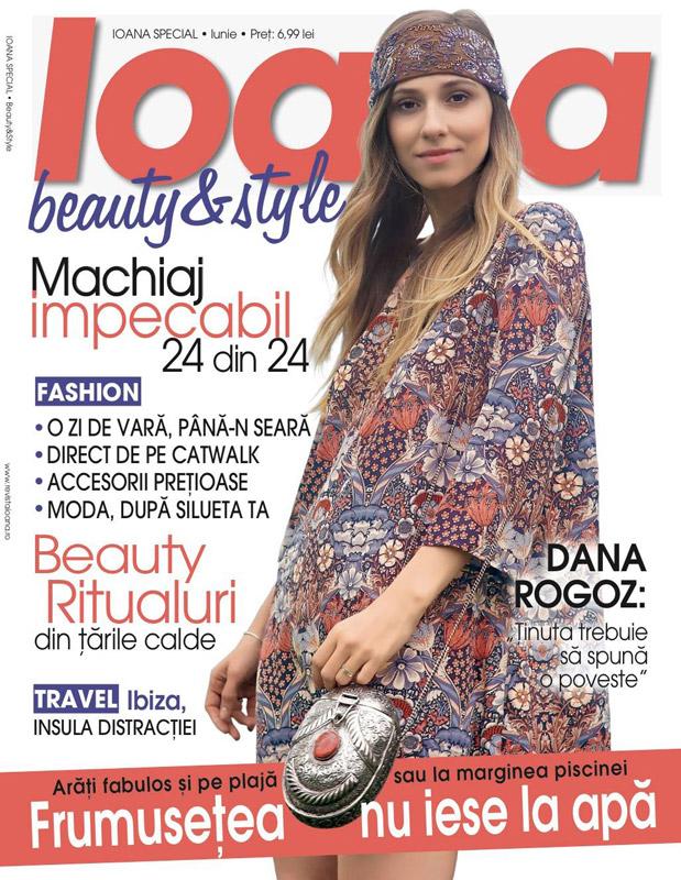 IOANA Supliment: Beauty and Style ~~ Coperta: Dana Rogoz ~~ Vara 2015 ~~ Pret: 7 lei