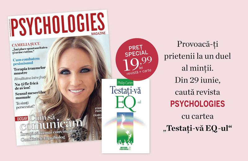 Promo pentru editie de Iulie a revistei Psychologies Romania ~~ Pret pachet: 20 lei