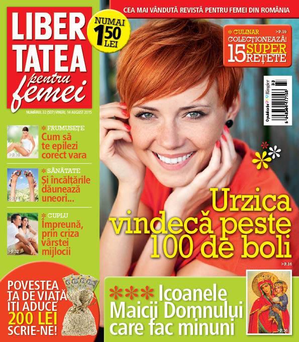 Libertatea pentru femei ~~ Urzica vindeca peste 100 de boli ~~ 14 August 2015 ~~ Pret: 1,5 lei