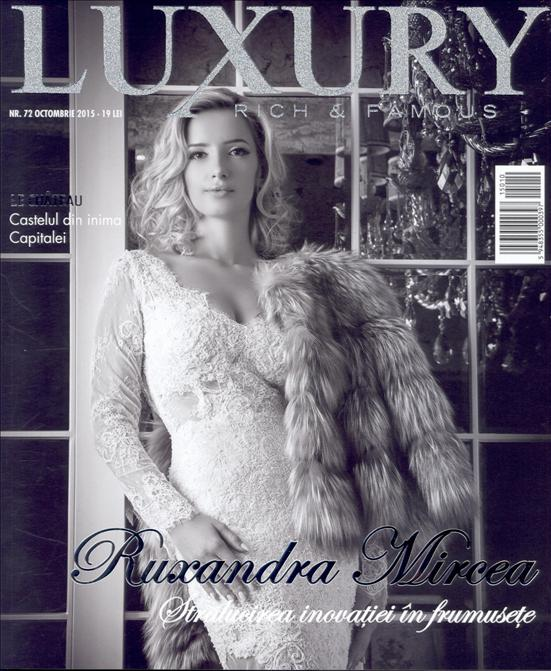 Luxury. Rich and Famous ~~ Coperta: Ruxandra Mircea Octombrie 2015