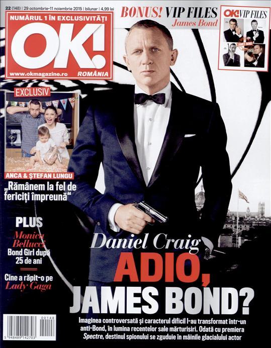 OK! Magazine Romania ~~ Coperta: Daniela Craig ~~ VIP Files: James Bond ~~ 29 Octombrie 2015 ~~ Pret: 5 lei
