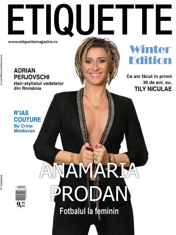 Etiquette Magazine ~~ Coperta: Anamaria Prodan Reghecampf ~~ Nr 34 Iarna 2015-2016