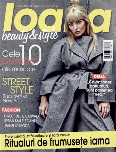 Ioana Special:  Beauty & Style ~~ Coperta: Delia ~~ Nr 3 din 21 Noiembrie 2015 ~~ Pret: 7 lei