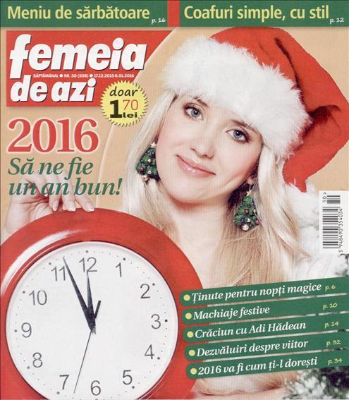Femeia de azi ~~ 2016 Sa ne fie un an bun! ~~ 17 Decembrie 2015 ~~ Pret: 1,70 lei