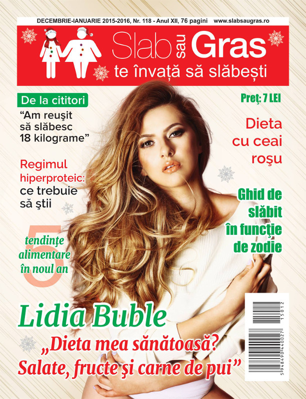 Slab sau gras ~~ Coperta: Lidia Buble ~~ Decembrie 2015 - Ianuarie 2016 ~~ Pret: 7 lei