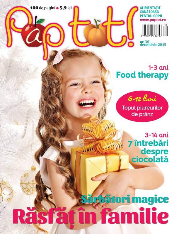 Revista PAP TOT! ~~ Sarbatori magice. Rasfat in familie ~~ Decembrie 2015 ~~ Pret: 6 lei
