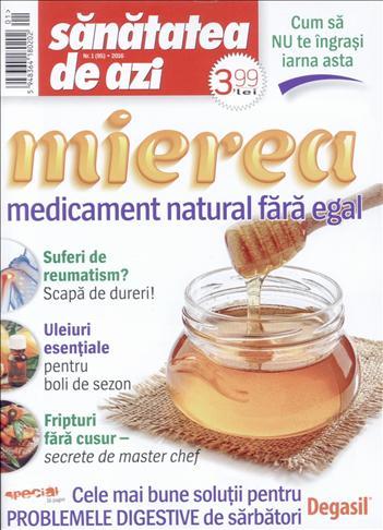 Sanatatea de azi ~~ Mierea, medicament natural fara egal ~~ Ianuarie 2015 ~~ Pret: 4 lei