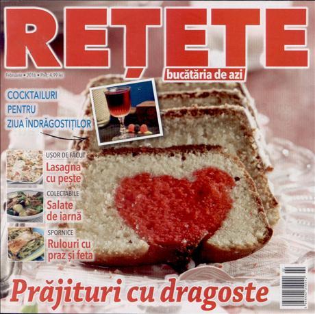 Bucataria de azi RETETE ~~ Prajituri cu dragoste ~~ Februarie 2016 ~~ Pret: 5 lei