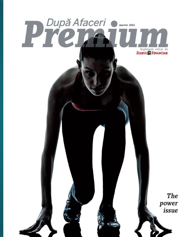 Dupa Afaceri Premium ~~ The Power Issue ~~ Martie 2016
