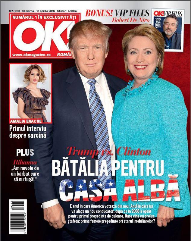 OK! Magazine Romania ~~ Coperta: Donald Trump si Hillary Clinton ~~ 31 Martie 2016 ~~ Pret: 5 lei