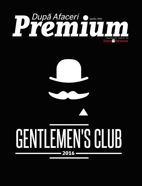 Dupa Afaceri Premium ~~ Gentlemen\'s Club 2016 ~~ Aprilie 2016