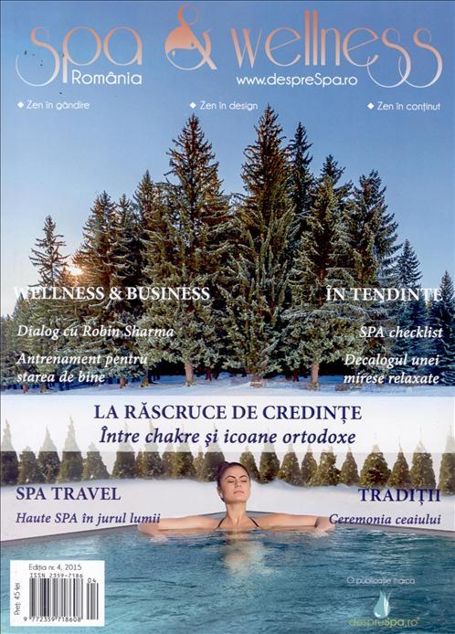 Spa and Wellness Romania ~~ La rascruce de credinte ~~ Nr 4 pe 2015 ~~ Pret: 45 lei