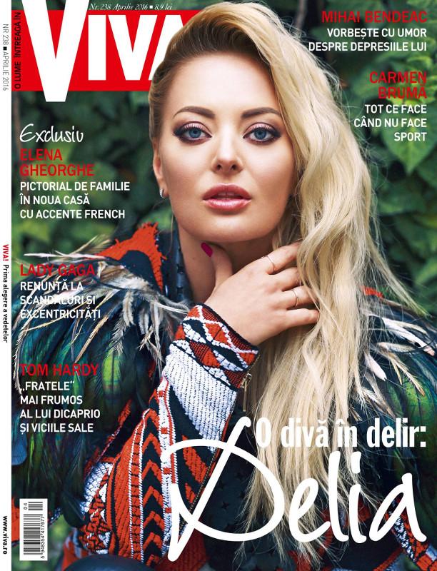 VIVA! Romania ~~ Coperta: Delia ~~ Aprilie 2016