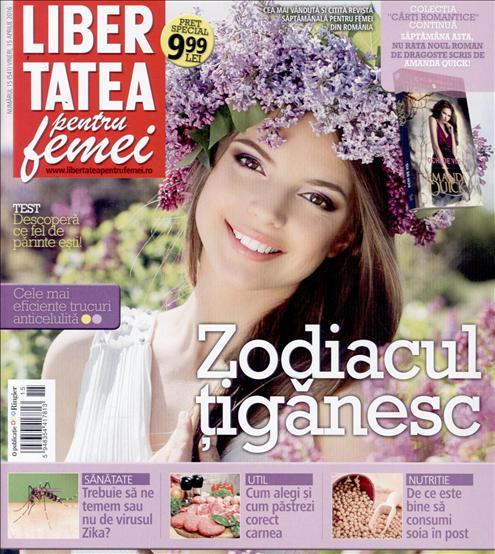 Libertatea pentru femei ~~ Zodiacul Tiganesc ~~ 15 Aprilie 2016 ~~ Pret: 1,50 lei