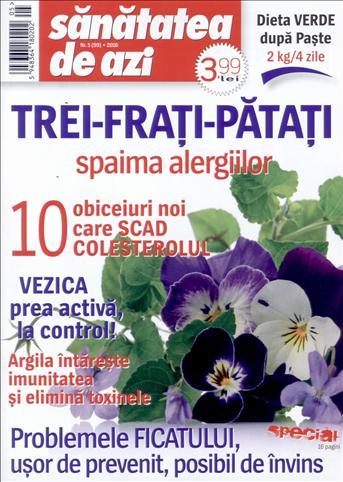 Sanatatea de azi ~~ Special: Problemele ficatului. Usor de prevenit, posibil de invins ~~ Mai 2016 ~~ Pret: 4 lei