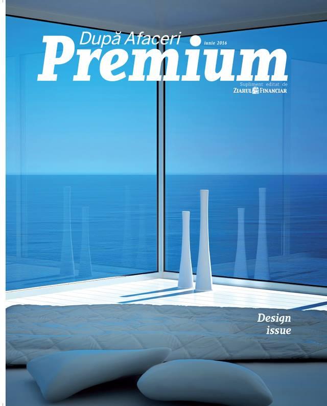 Dupa Afaceri Premium ~~ Design Issue ~~ Iunie 2016