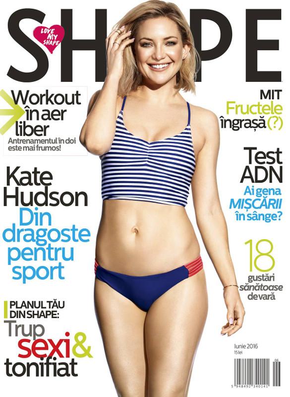 Shape Magazine Romania ~~ Coperta: Kate Hudson ~~ Iunie 2016